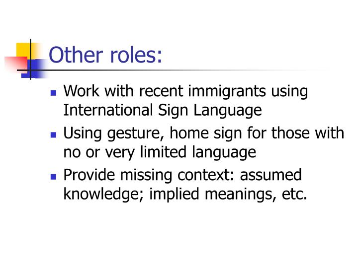 Other roles: