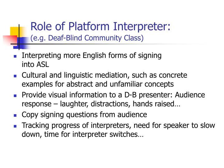 Role of platform interpreter e g deaf blind community class