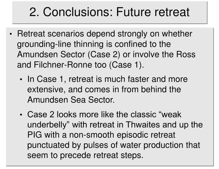 2. Conclusions: Future retreat