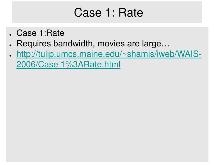 Case 1: Rate