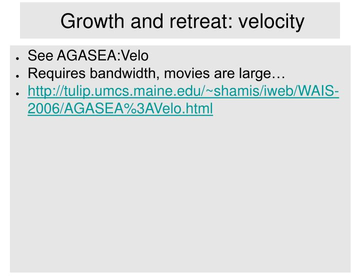 Growth and retreat: velocity