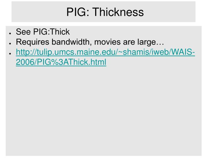 PIG: Thickness