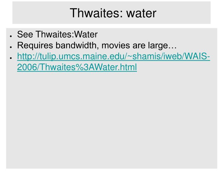 Thwaites: water