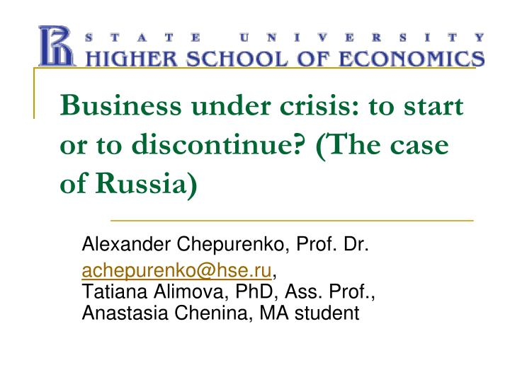 business under crisis to start or to discontinue the case of russia n.