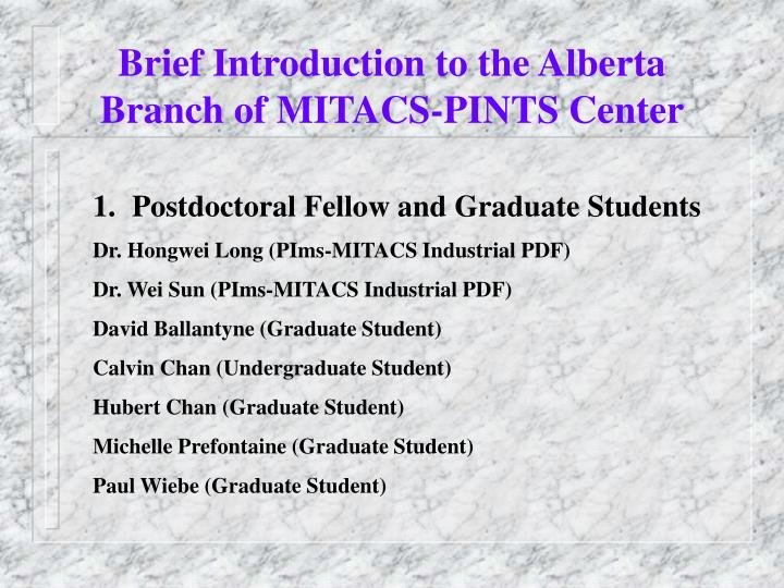 Brief Introduction to the Alberta Branch of MITACS-PINTS Center