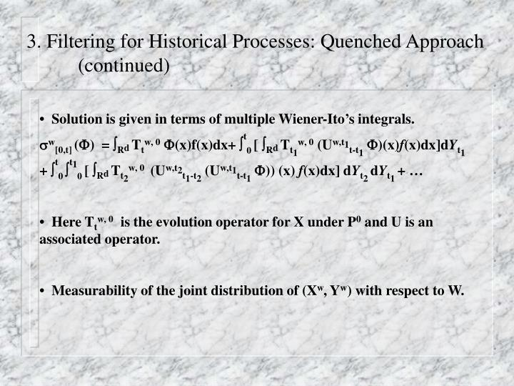 3. Filtering for Historical Processes: Quenched Approach 	(continued)