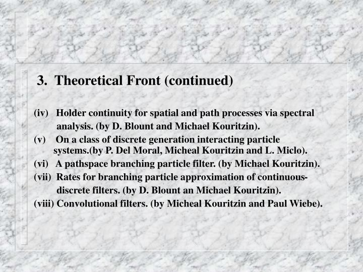 3.  Theoretical Front (continued)