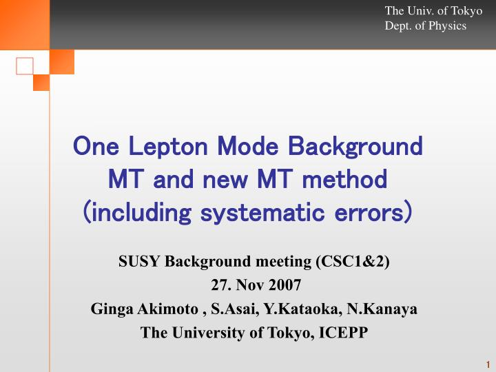 One lepton mode background mt and new mt method including systematic errors