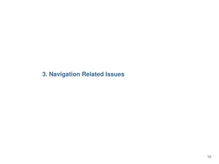 3. Navigation Related Issues