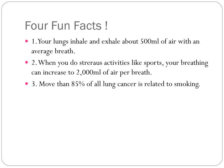 Four Fun Facts !