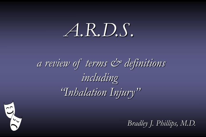 a r d s a review of terms definitions including inhalation injury n.