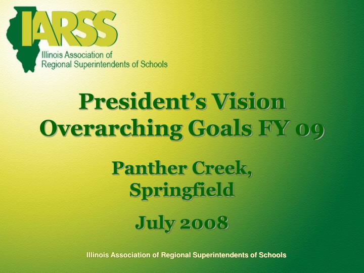 president s vision overarching goals fy 09 n.