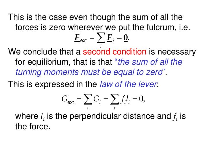 This is the case even though the sum of all the forces is zero wherever we put the fulcrum, i.e.