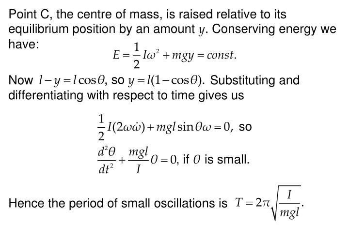Point C, the centre of mass, is raised relative to its equilibrium position by an amount