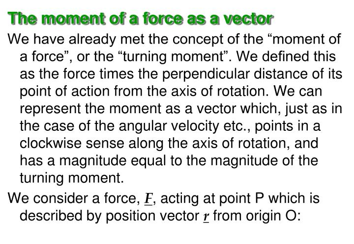 The moment of a force as a vector