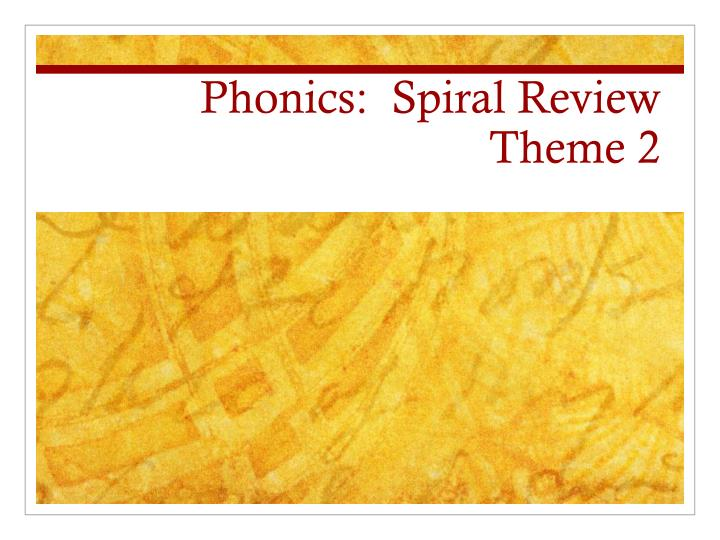Phonics spiral review theme 2