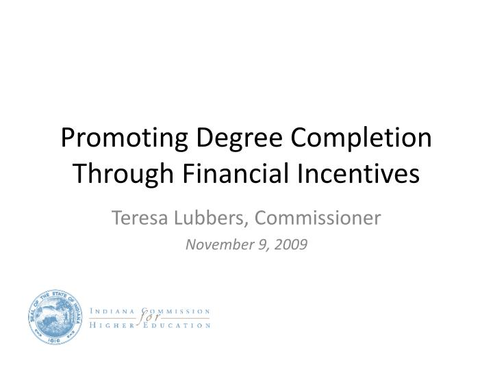 promoting degree completion through financial incentives