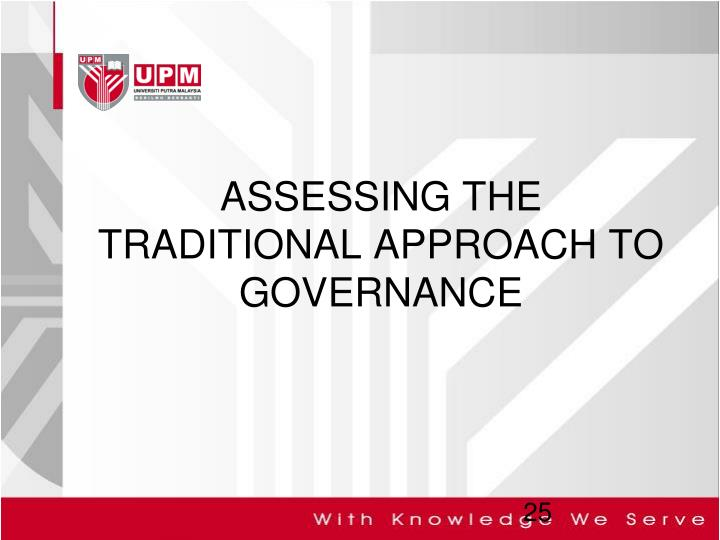 ASSESSING THE TRADITIONAL APPROACH TO GOVERNANCE