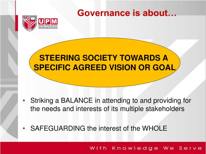 Striking a BALANCE in attending to and providing for the needs and interests of its multiple stakeholders