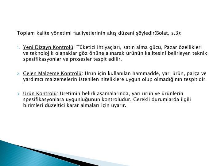 Toplam kalite yönetimi faaliyetlerinin akış düzeni şöyledir(Bolat, s.3):