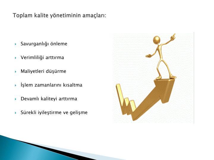 Toplam kalite yönetiminin amaçları: