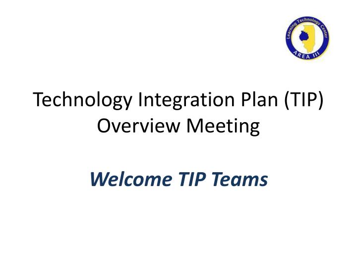 technology integration plan tip overview meeting n.