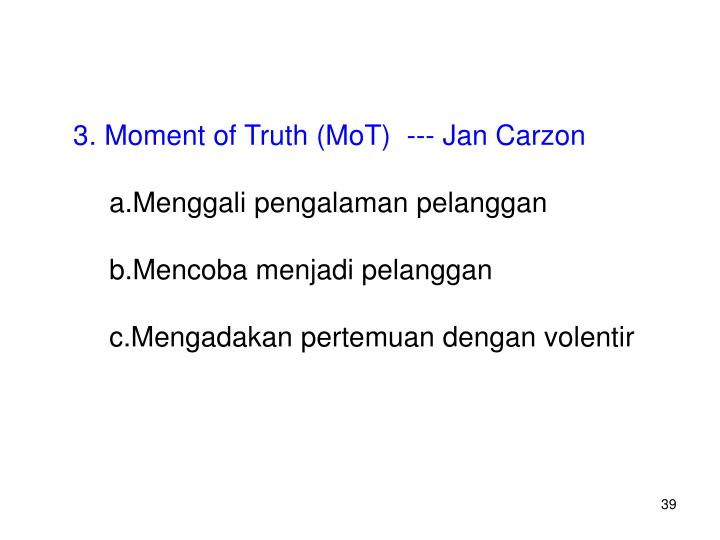 Moment of Truth (MoT)  --- Jan Carzon