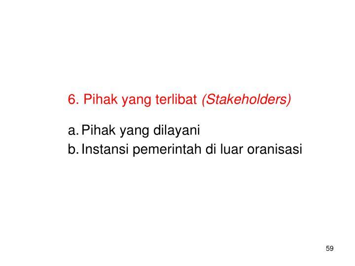 6. Pihak yang terlibat