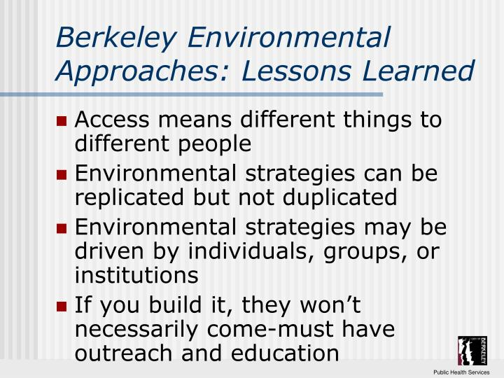 Berkeley Environmental Approaches: Lessons Learned