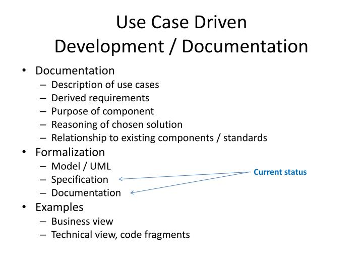 Use Case Driven