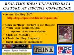 real time ideas unlimited data capture at isdc 2012 conference