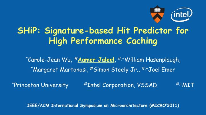 ship signature based hit predictor for high performance caching
