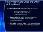 the primary care office and office of rural health