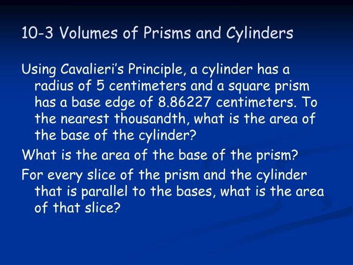 10-3 Volumes of Prisms and Cylinders