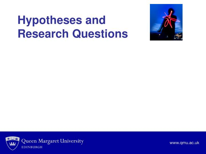 Hypotheses and