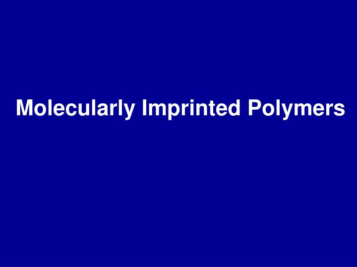 Molecularly Imprinted Polymers