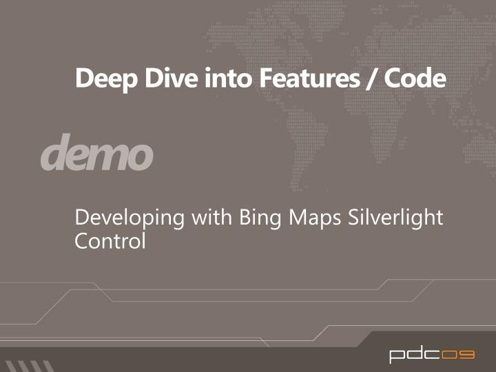 Deep Dive into Features / Code