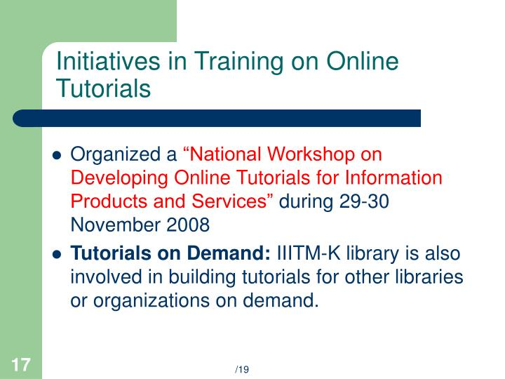 Initiatives in Training on Online Tutorials