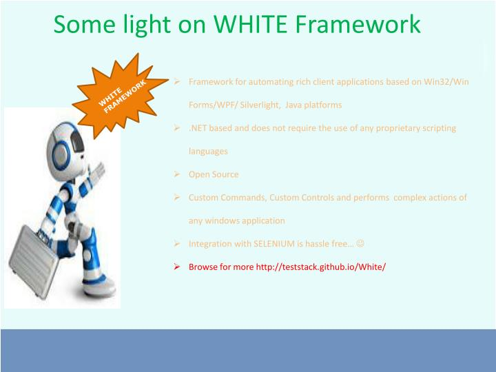 Some light on WHITE Framework