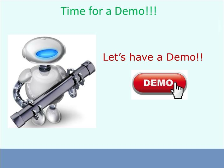 Time for a Demo!!!