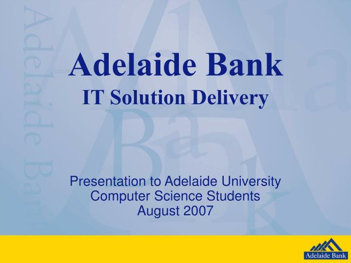 adelaide bank it solution delivery n.