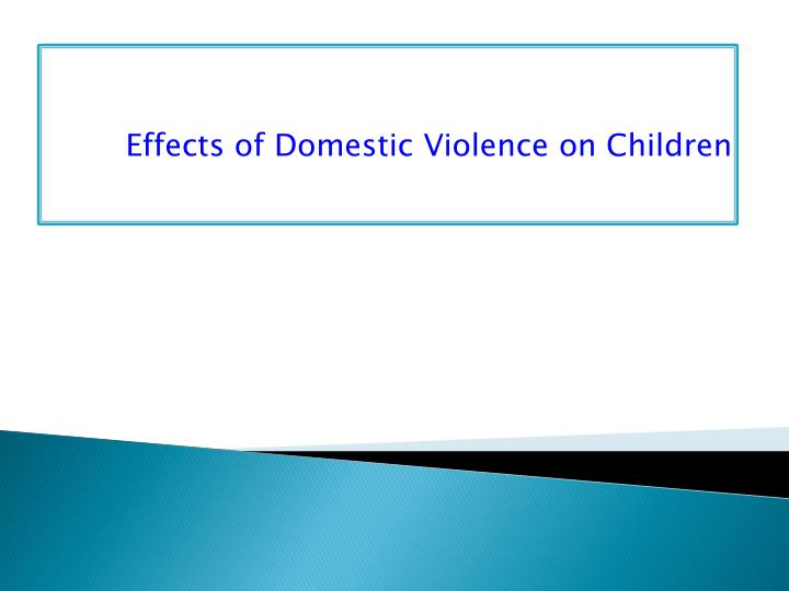 effects of domestic violence on children n.
