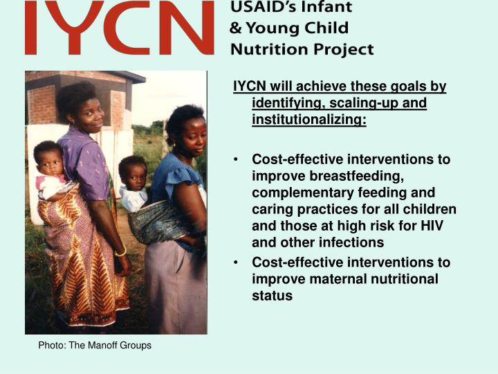 IYCN will achieve these goals by identifying, scaling-up and institutionalizing: