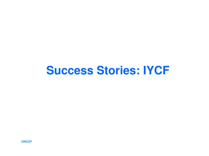 Success Stories: IYCF