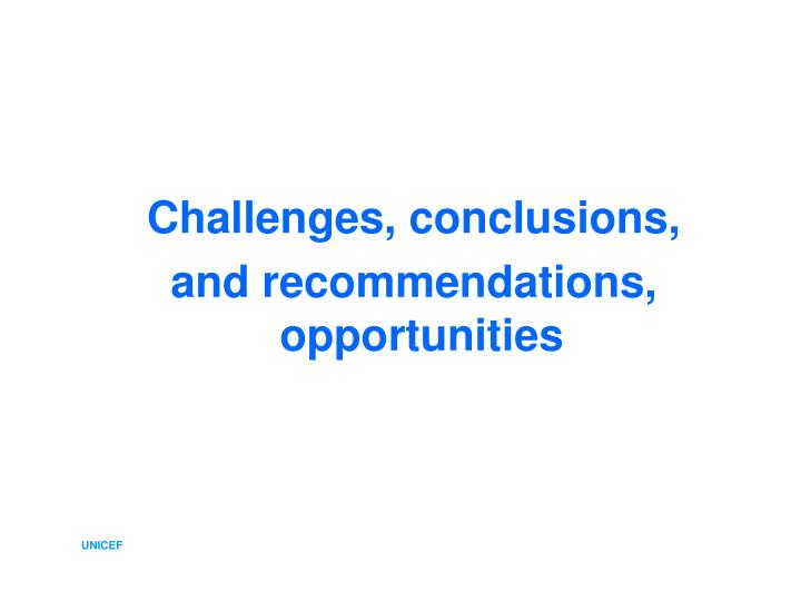 Challenges, conclusions,