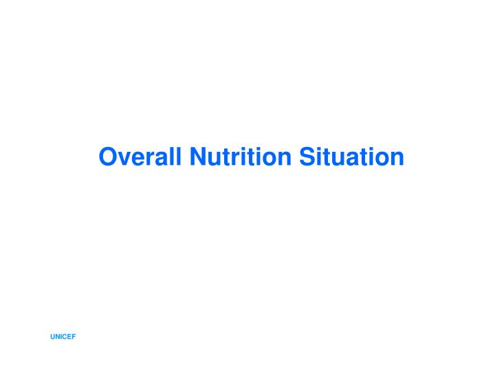 Overall Nutrition Situation