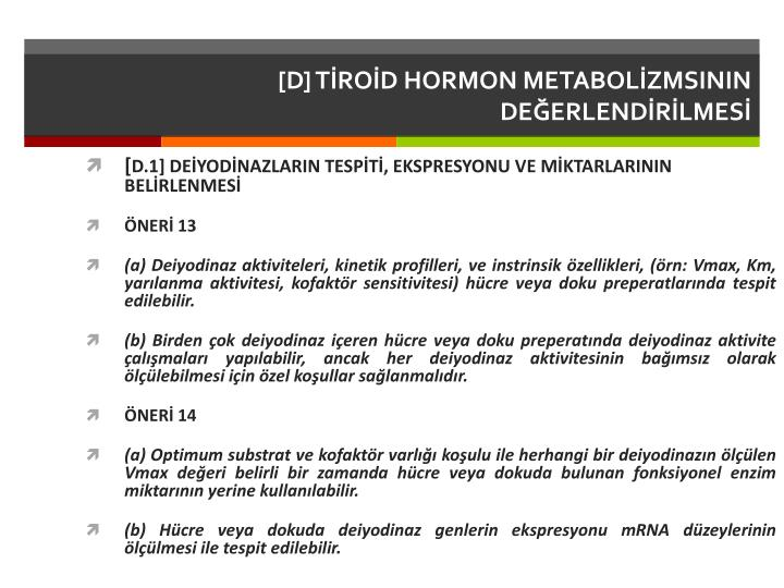 [D] TİROİD HORMON METABOLİZMSININ DEĞERLENDİRİLMESİ