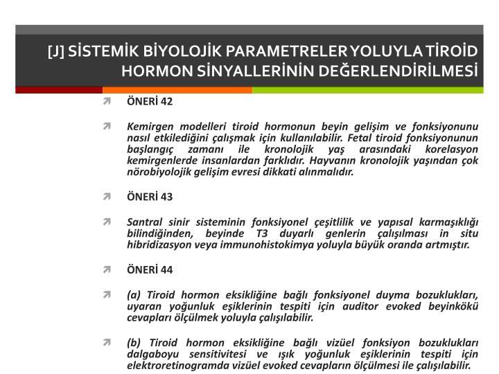 [J] SİSTEMİK BİYOLOJİK PARAMETRELER YOLUYLA TİROİD HORMON SİNYALLERİNİN DEĞERLENDİRİLMESİ