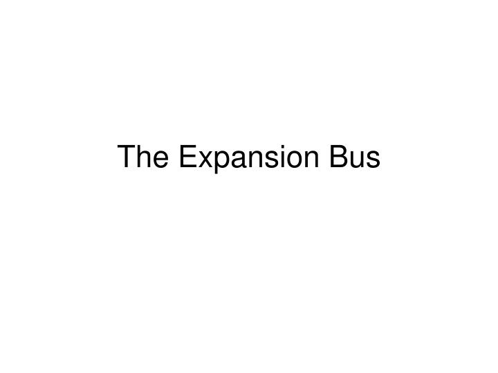 the expansion bus