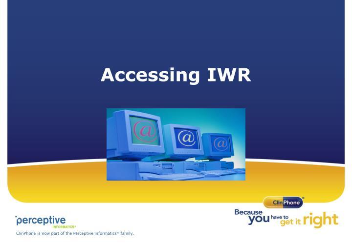 Accessing IWR